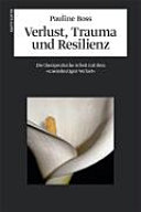 Verlust, Trauma und Resilienz