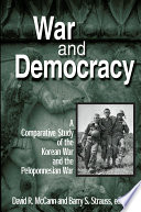 War and Democracy  A Comparative Study of the Korean War and the Peloponnesian War