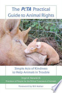 The PETA Practical Guide to Animal Rights