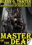 Master of the Dead  Harbinger of Doom    Volume 8