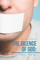 The Silence of God  Is So Silent His Silence