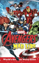 Marvel's Avengers Mad Libs : and more! marvel's the avengers mad libs...