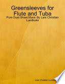 Greensleeves For Flute And Tuba Pure Duet Sheet Music By Lars Christian Lundholm