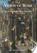 The Vision of Rome in Late Renaissance France