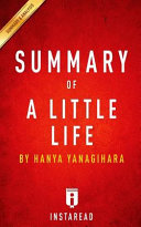 Summary Of A Little Life : book and not the original book. a...