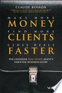 Make More Money  Find More Clients  Close Deals Faster