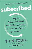 Subscribed by Tien Tzuo with Gabe Weisert/