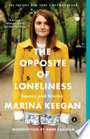 The Opposite of Loneliness Marina Keegan S Posthumous Collection Of