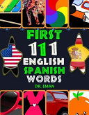 First 111 English Spanish Words 111 High Resolution Images Words For Kids