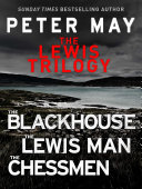 The Lewis Trilogy  The Blackhouse  The Lewis Man and The Chessmen