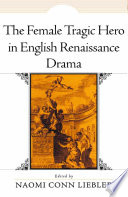 The Female Tragic Hero in English Renaissance Drama