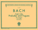 8 Little Preludes and Fugues