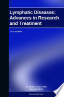 Lymphatic Diseases: Advances in Research and Treatment: 2011 Edition
