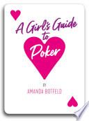 A Girl s Guide to Poker Book PDF