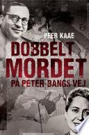 Dobbeltmordet p   Peter Bangs Vej