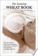 The Amazing Wheat Book