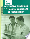 The CMS  Interpretive Guidelines for the Hospital Conditions of Participation