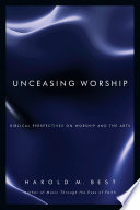 Ebook Unceasing Worship Epub Harold M. Best Apps Read Mobile