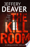 The Kill Room : from number one bestselling author jeffery deaver....