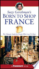 Suzy Gershman s Born to Shop France
