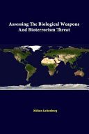 Assessing the Biological Weapons and Bioterrorism Threat