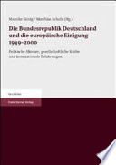 Die Bundesrepublik Deutschland und die europäische Einigung 1949-2000