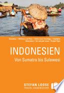 Stefan Loose Reisef  hrer Indonesien  Von Sumatra bis Sulawesi