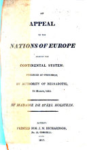 An Appeal to the Nations of Europe against the Continental System: published at Stockholm, by authority of Bernadotte in March, 1813. By Madame de Stäel Holstein [or rather, August Wilhelm von Schlegel]. [A translation of Schlegel's anonymously published work,