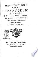 Meditazioni sopra l Evangelio col testo della Concordia de  quattro Evangelisti  Opera utile per l intelligenza  e per la pratica  Tomo primo   terzo