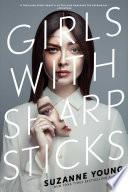 Girls with Sharp Sticks Book PDF