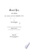 Goethe, dessen Bedeutung für unsere und die kommende Zeit ... Hiebei fünfzehn kurze, früher gänzlich unbekannte und ungedruckte Parabeln Goethe's aus den ersten siebenziger Jahren des vorigen Jahrhunderts