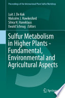 Sulfur Metabolism in Higher Plants Fundamental  Environmental and Agricultural Aspects