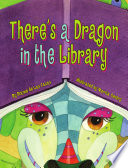 There s a Dragon in the Library