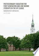 Postsecondary Education for First Generation and Low Income Students in the Ivy League
