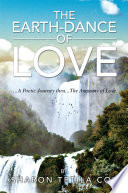 The Earth-Dance Of Love : the many joys and the...