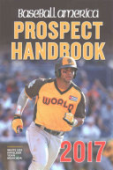 Baseball America 2017 Prospect Handbook Want The Leading Resource