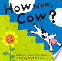 How Now, Cow?