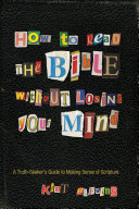 How to Read the Bible Without Losing Your Mind