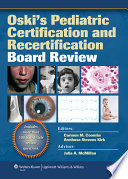 Oski s Pediatric Certification and Recertification Board Review
