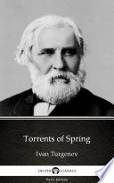 Torrents of Spring by Ivan Turgenev   Delphi Classics  Illustrated