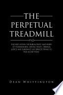 The Perpetual Treadmill