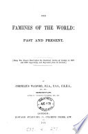 The Famines Of The World Past And Present 2 Papers Read Before The Statistical Soc Of London And Repr From Its Journal