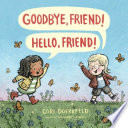 Goodbye, Friend! Hello, Friend! Book Cover