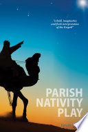 Parish Nativity Play : play. kevin carey's moving interpretation is suitable for...