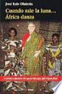 Cuando sale la luna África danza