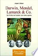 Darwin, Mendel, Lamarck & Co