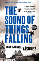 The Sound of Things Falling Winner Of The Alfaguara Prize 2011 Winner Of