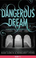 Dangerous Dream  A Beautiful Creatures Story