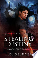 Stealing Destiny  Immortal Obsession Book 1