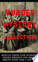 MURDER MYSTERY COLLECTION  Detective Fleming Stone Mysteries  Complete Pennington Wise Series  Sherlock Holmes Cases   Many More